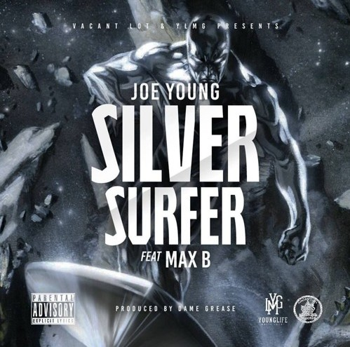 joeyoung-1 Joe Young - Silver Surfer Ft. Max B Prod. By Dame Grease