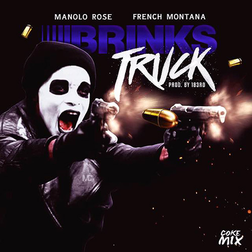 manolo-rose-brink-trucks-remix Manolo Rose - Brinks Truck Ft. French Montana (Remix)