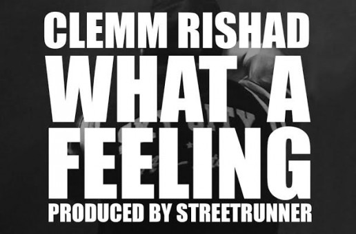 Clemm Rishad – What A Feeling (Prod. By STREETRUNNER)