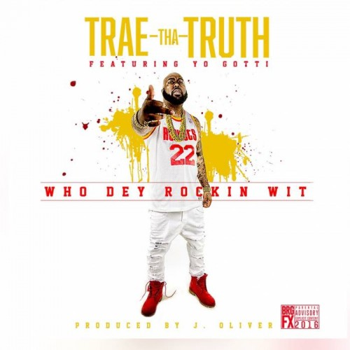 trae-tha-truth-who-dey-rockin-wit-feat-yo-gotti-new-song-500x500 Trae Tha Truth – Who Dey Rockin Wit Ft. Yo Gotti