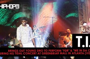 "T.I. Brings Out Young Dro To Perform ""FDB"" & ""We In Da City"" During His TIDAL Concert At Greenbriar Mall In Atlanta (Video)"