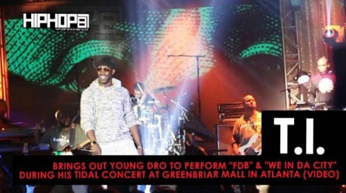 t-i-brings-out-young-dro-to-perform-fdb-where-in-da-city-during-his-tidal-concert-at-greenbriar-mall-in-atlanta-video.jpg