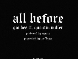Gio Dee – All Before Ft. Quentin Miller