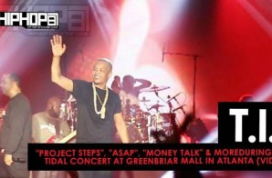 "T.I. Performs ""Project Steps"", ""ASAP"", ""Money Talk"" & More During His TIDAL Concert At Greenbriar Mall In Atlanta (Video)"