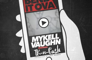 Mykell Vaughn – Bend It Ova (Remix) Ft. TK N Cash