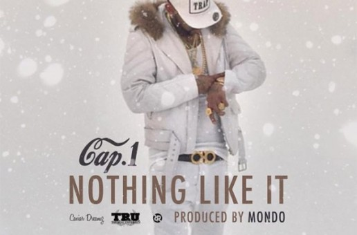 Cap 1 – Nothing Like It