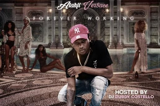 Alahji Ver$ace – Forever Working (Mixtape)