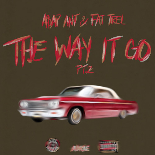 as A$AP Ant x Fat Trel - The Way it Go Pt.2