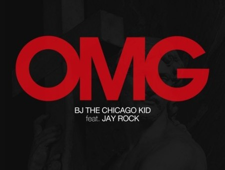 BJ The Chicago Kid – OMG Ft. Jay Rock