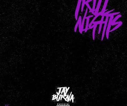 Jay Burna – Trill Nights (Mixtape)
