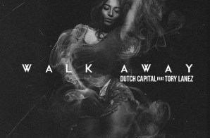 Dutch Capital – Walk Away Ft. Tory Lanez