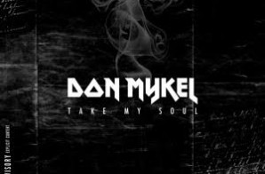 Don Mykel – Take My Soul (Prod. By SM Tracks)