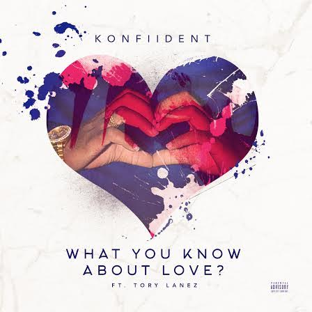 kon KonFiiDent - What You Know About Love ft. Tory Lanez (Video)