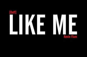 Deff – Like Me Ft. Kevin Flum