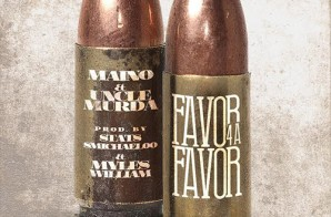 Maino x Uncle Murda – Favor For A Favor