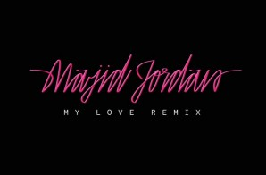 Majid Jordan – My Love Ft. Drake (Remix)