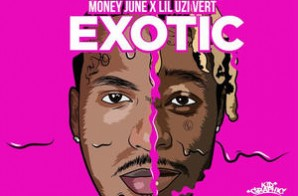 Money June – Exotic Ft. Lil Uzi Vert