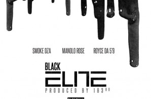 Smoke DZA – Black Elite Ft. Manolo Rose x Royce Da 5'9 (Prod. By 183rd)