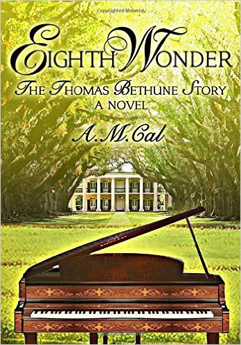 "tb Get To Know: A.M. Cal Novelist & Author Of ""Eighth Wonder: The Thomas Bethune Story"""