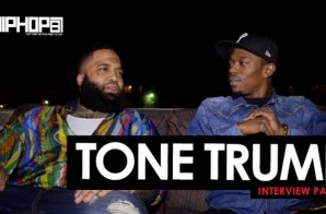 Tone Trump 2016 HipHopSince1987 Exclusive Interview (Part 2) (Video)