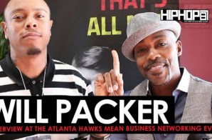 "Will Packer Gives Advice To Young Entrepreneurs, Talks T.I., Forest Whitaker & Laurence Fishbone Staring in ""Roots"", His Upcoming Films & More at the Atlanta Hawks Mean Business Networking Event (Video)"