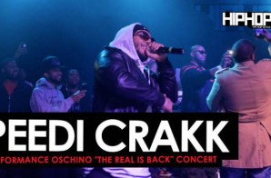 "Peedi Crakk Performace at Oschino's ""The Real is Back"" Concert (HHS1987 Exclusive) (Video)"