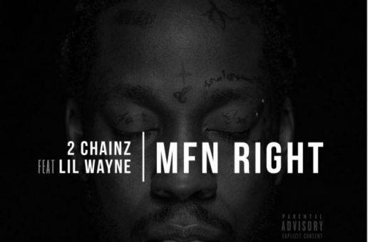 2 Chainz – MF'n Right Ft. Lil Wayne (Remix)
