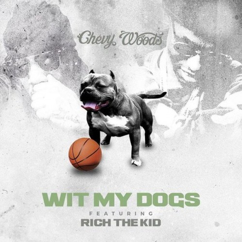 CfkogiWW8AAFhff-500x500 Chevy Woods x Rich The Kid - Wit My Dogs