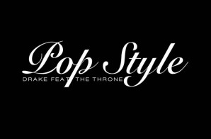 Drake – Pop Style Ft. Jay Z & Kanye West + One Dance Ft. Wizkid & Kyla