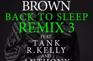 Chris Brown – Back To Sleep (Remix) Ft Tank, R.Kelly & Anthony Hamilton