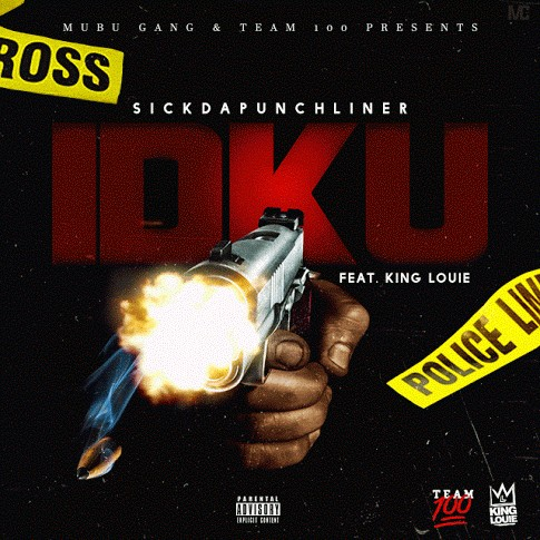idku-1 SickDaPunchLiner - IDKU Ft. King Louie