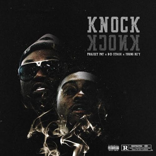 kk-500x500 Project Pat - Knock Knock Ft. Bo Staxx & Young Re'y