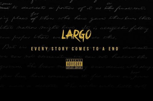 Largo – Every Story Comes To An End
