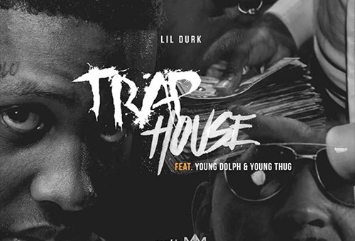 Lil Durk – Trap House Ft. Young Thug & Young Dolph