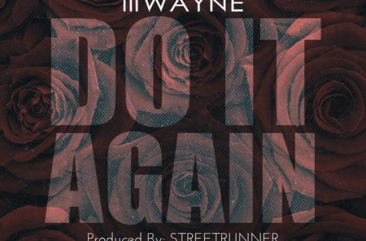 Lil Wayne – Do It Again (Prod. By Street Runner)