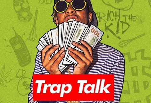 Rich The Kid – Trap Talk (Mixtape)