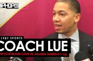 HHS1987 Sports: Coach Lue Recap (Cleveland Cavs vs. Atlanta Hawks 4-1-16) (Video)