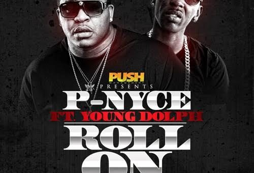 P-Nyce – Roll On Ft. Young Dolph (Video)