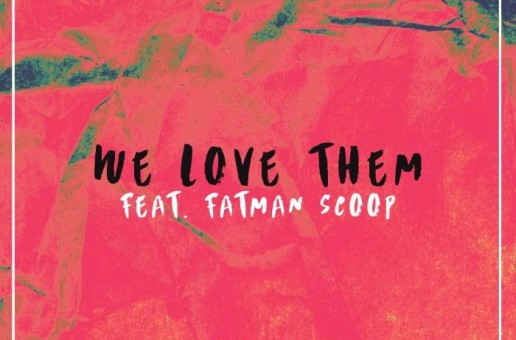 Drew Parks – We Love Them Ft. Fatman Scoop