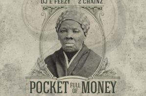 DJ E Feezy x 2 Chainz – Pocket Full Of Money