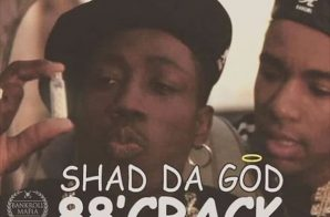 Shad Da God – 88′ Crack