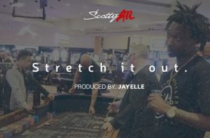 Scotty ATL – Stretch It Out