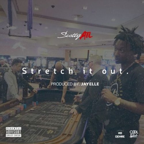 Cjpf_1xWkAEwYRL-500x500 Scotty ATL - Stretch It Out