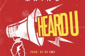 Maino – Heard You