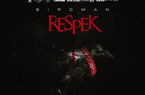 "Birdman Will Be Telling Us ALL To Put Some ""Respek"" On His Name With His Upcoming Single"