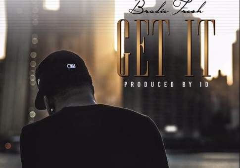Brodie Fresh – Get It