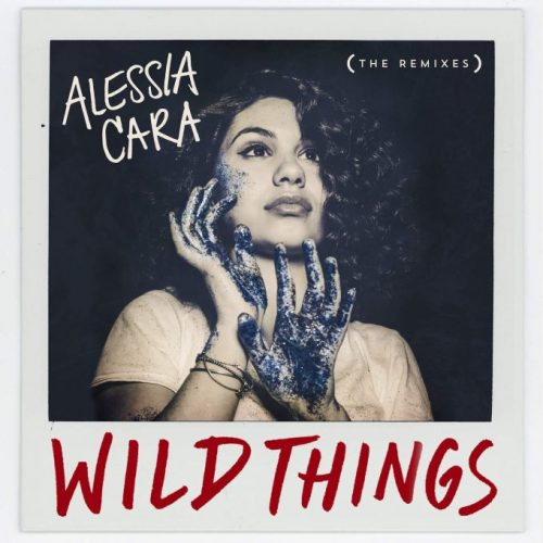 Wild_Things_Remix-500x500 Alessia Cara - Wild Things (Remix) Ft. G-Eazy