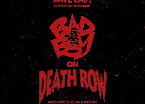 Dave East x The Game – Bad Boy On Death Row
