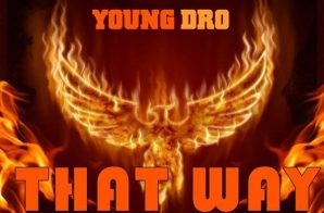 Young Dro – That Way