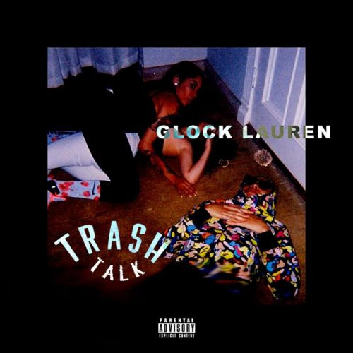 gl-1-500x500 Glock Lauren - Trash Talk